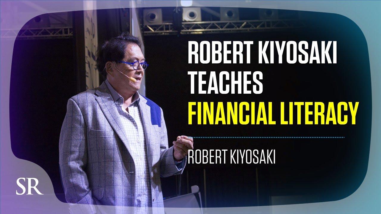 Robert Kiyosaki Teaches Financial Literacy | Robert Kiyosaki | Success Resources