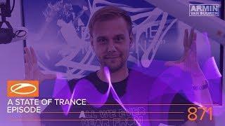 A State Of Trance Episode 871 (#ASOT871) – Armin van Buuren