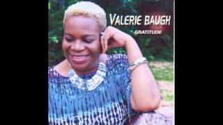 Valerie Baugh -- You Brought Me From a Mighty Long Way