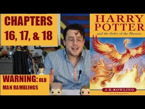 Harry Potter and the Order of the Phoenix Chapters 16, 17