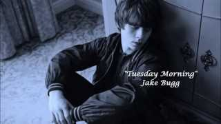 """Tuesday Morning"" - Jake Bugg (Lyrics)"
