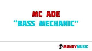MC ADE - Bass Mechanic