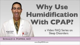 Why Use Humidification with CPAP? - Stop Snoring - Malibu - Thousand Oaks - Dr. Ronald Popper