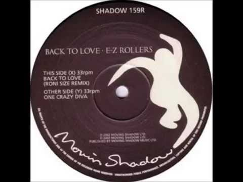 E z rollers back to love roni size remix