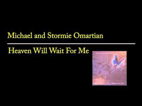 Michael and Stormie Omartian - Heaven Will Wait For Me