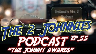 The 2 Johnnies Podcast | Ep.55 | The Johnny Awards