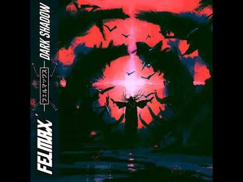 FELMAX - Dark Shadow