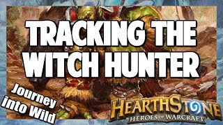 Hearthstone | Tracking the Witch Hunter | Journey into Wild 29