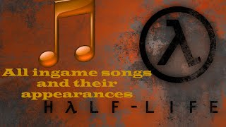 Half-Life 1: All ingame songs and their appearances