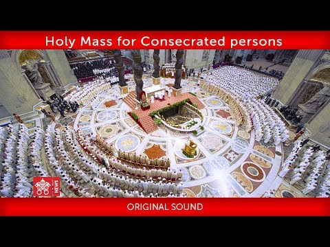 Pope Francis - Holy Mass for Consecrated persons 2019-02-02