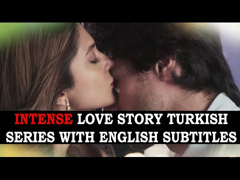 Download Top 20 Intense Love Story Turkish Series With English Subtitles To Watch