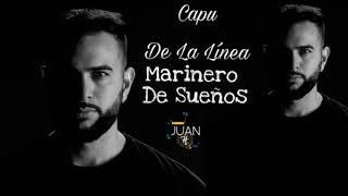 Capu De La Linea - Marinero De Suenos 2018