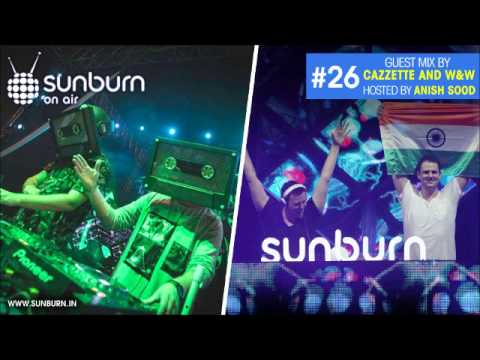 Sunburn On Air #26 (Guest mix by Cazzette and W&W)