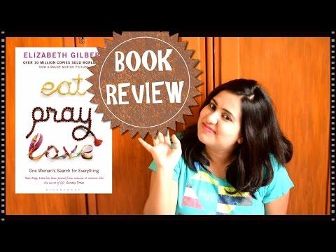 Book Review - Eat Pray Love by Elizabeth Gilbert (Genre - Memoir/Travel)