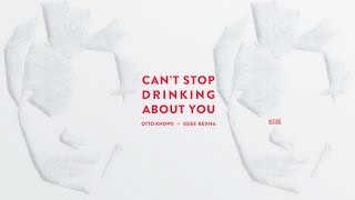 Download Otto Knows vs. Bebe Rexha - Can't Stop Drinking About You (Extended Edit) MP3 song and Music Video