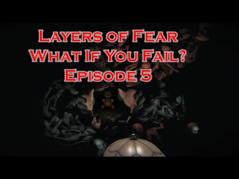 Layers of Fear: What If You Fail? - Episode 5 |