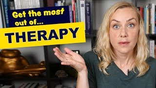 how to get the most out of therapy