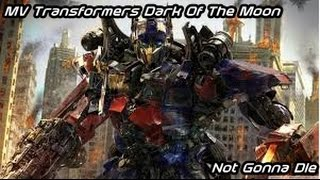 Download MV Transformers Dark Of The Moon - Not Gonna Die MP3 song and Music Video