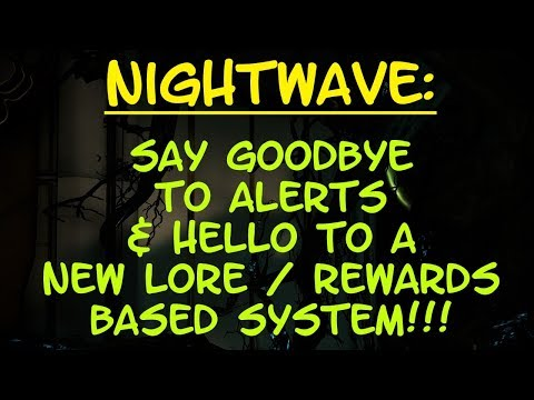 Warframe - NIGHTWAVE: GOODBYE Alerts System & HELLO New Lore / Reward Based System! INFO EXPLOSION! thumbnail