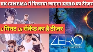 WOW 1 mint 15 Sec Teaser Of Shahrukh khan ZERO will be shown in UK cinemas