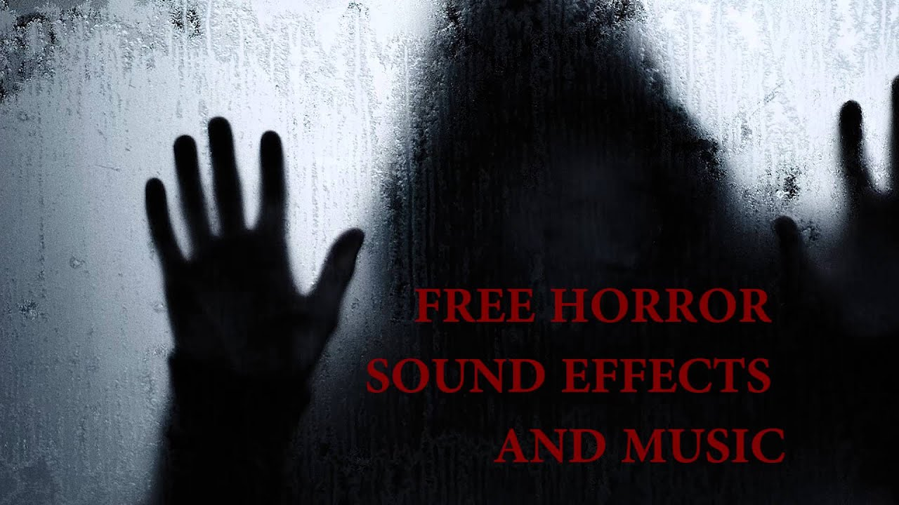 HORROR SOUND EFFECTS AND MUSIC FREE