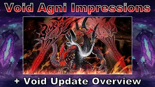 Void Agni Impressions + Void Update Overview