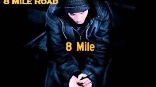 Eminem- 8 Mile Road