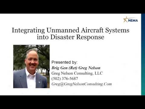 NEMA Webinar Series Presents: Integrating Unmanned Aerial Systems in Disaster Response