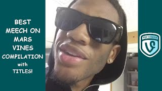 NEW MeechOnMars Vine Compilation with Titles! - BEST Meechonmars Vines | Top Viners