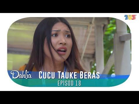 Dahlia | Cucu Tauke Beras | Episode 18