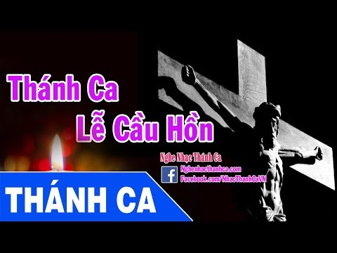 Nhạc Thánh Ca Lễ Cầu Hồn - Lễ Tang Đạo Công Giáo Hay Nhất