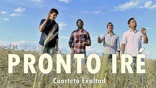 Baixar PRONTO IRÉ - Cuarteto Exaltad - Música Cristiana