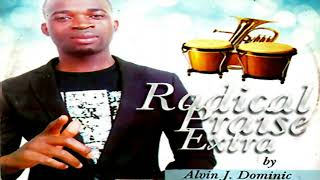 ALVIN  J. DOMINIC |  RADICAL PRAISE EXTRA | Latest 2018 2019 gospel music