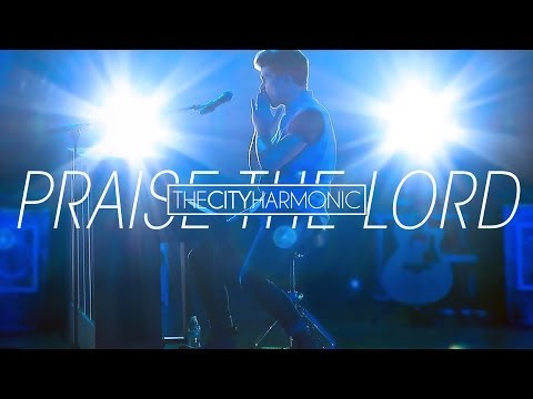 The City Harmonic - Praise The Lord (Official Music Video)