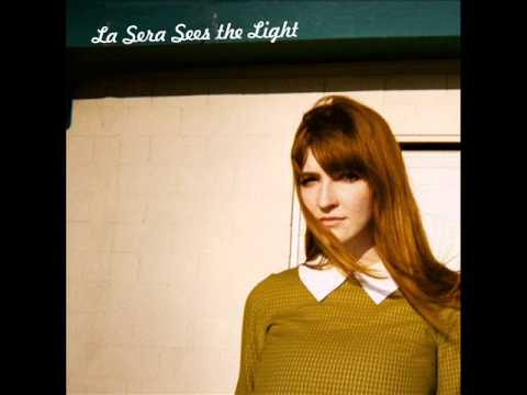 La Sera - Sees the Light (2012) - Full Album