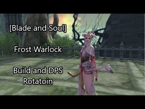 [Blade and Soul] Introductory Frost Warlock Build and DPS Rotation