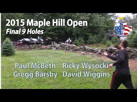 The Disc Golf Guy - Vlog #304 - 2015 Maple Hill Open - McBeth, Wysocki, Barsby, Wiggins R4B9