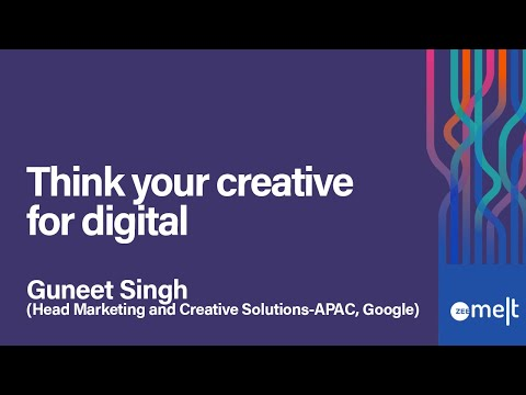 Zee MELT 2019   Osmosis   Guneet Singh   Think your creative for digital