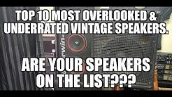 Top 10 list of the most overlooked/underrated vintage speaker brands