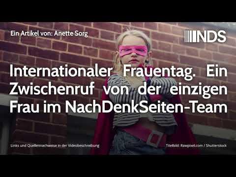 Internationaler Frauentag. Ein Zwischenruf von der einzigen Frau im NachDenkSeiten-Team