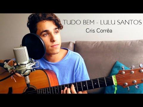 Tudo Bem - Lulu Santos   Cris Corrêa (Cover)
