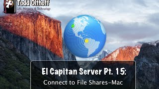 El Capitan  Server Part 15: Connect to File Shares-Mac