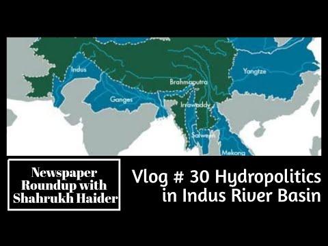 Hydro Politics in Pakistan's Indus River Basin (Vlog # 30)