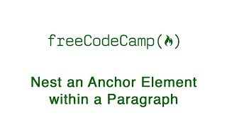 Basic HTML and HTML5: Nest an Anchor Element within a Paragraph   freeCodeCamp