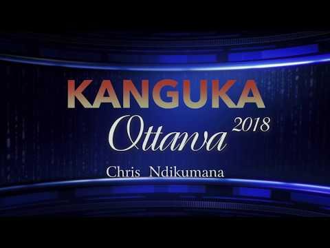 NINDE UMWAMI WAWE?  Chris Ndikumana OTTAWA 2018