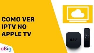 COMO VER IPTV NO APPLE TV - CL…