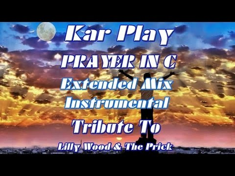 Kar Play - Prayer In C - Ext. Instrumental : Tribute to Lilly Wood & The Prick and Robin Schulz