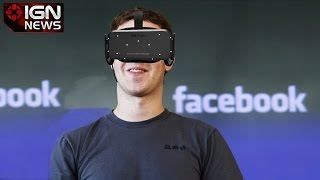 Facebook: Oculus Will Become Meaningful After a Few Cycles - IGN News