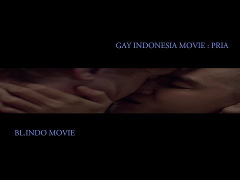 INDONESIA GAY MOVIE : PRIA [ENG SUB]
