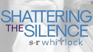 Shattering the Silence 7.30.2020